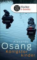 Alexander Osang: Königstorkinder ★★★★★