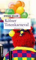 Stefan Keller: Kölner Totenkarneval ★★★★