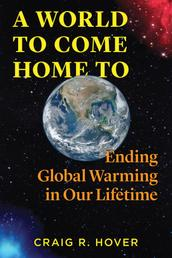 A World to Come Home To - Ending Global Warming in Our Lifetime