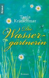 Die Wassergärtnerin - Roman
