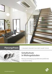 PlanungsPraxis Schallschutz in Wohngebäuden - Planung und Auslegung nach DIN 4109 und VDI 4100