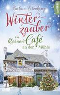 Barbara Erlenkamp: Winterzauber im kleinen Café an der Mühle ★★★★