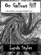 Lynda Styles: On Gallows Hill