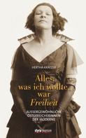 Hertha Kratzer: Alles, was ich wollte, war Freiheit