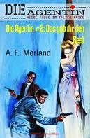 A. F. Morland: Die Agentin #2: Das gab ihr den Rest