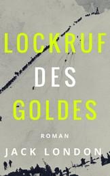 Lockruf des Goldes - Roman