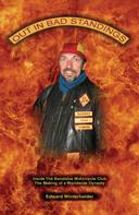 Edward Winterhalder: Out In Bad Standings: Inside The Bandidos Motorcycle Club (Part One)