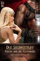 Colin Fire: Der Söldnertrupp: Rakon und die Elfenmaid ★★★