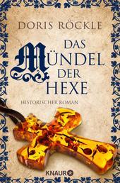 Das Mündel der Hexe - Historischer Roman