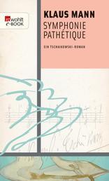 Symphonie Pathétique - Ein Tschaikowsky-Roman