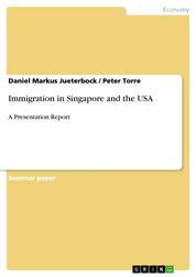 Immigration in Singapore and the USA - A Presentation Report