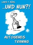 Lars T. Kühl: ...und nun?! Autogenes Training ★★★★★