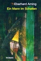 Eberhard Arning: Ein Mann im Schatten