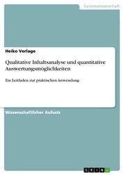 Qualitative Inhaltsanalyse und quantitative Auswertungsmöglichkeiten - Ein Leitfaden zur praktischen Anwendung