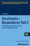 Jörg Eisele: Strafrecht - Besonderer Teil I