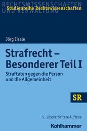Strafrecht - Besonderer Teil I - Straftaten gegen die Person und die Allgemeinheit