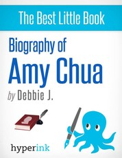 Amy Chua: Life of a Tiger Mother - The life and times of Amy Chua, in one convenient little book.