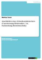 Markus Scoor: Anschließen eines Schutzkontaktsteckers (Unterweisung Elektroniker / -in, Fachrichtung Betriebstechnik)