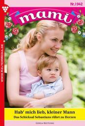 Mami 1942 – Familienroman - Hab' mich lieb, kleiner Mann