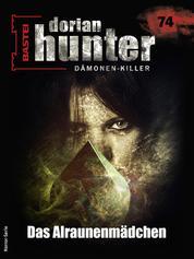 Dorian Hunter 74 - Das Alraunenmädchen
