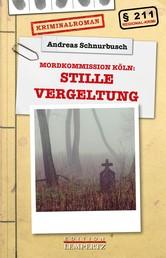 Stille Vergeltung - Mordkommission Köln
