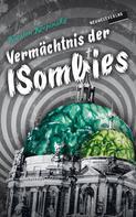 Karsten Krepinsky: Vermächtnis der ISombies: Episode 6: Im Zeichen der Sechs ... plus eins