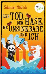Der Tod, der Hase, die Unsinkbare und ich - Zwei schwungvolle Geschichten voller schwarzem Humor
