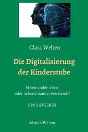 Die Digitalisierung der Kinderstube - Miteinander leben oder nebeneinander existieren?