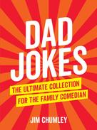 Jim Chumley: Dad Jokes