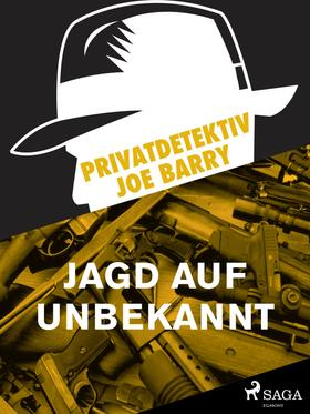 Privatdetektiv Joe Barry - Jagd auf Unbekannt