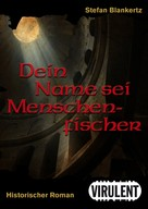 Stefan Blankertz: Dein Name sei Menschenfischer