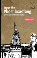 Francis Kirps: Planet Luxemburg ★★★