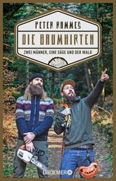 Die Baumhirten - Zwei Männer, eine Säge und der Wald