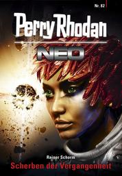 Perry Rhodan Neo 82: Scherben der Vergangenheit - Staffel: Protektorat Erde 10 von 12
