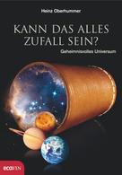 Heinz Oberhummer: Kann das alles Zufall sein?