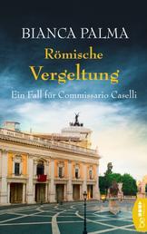 Römische Vergeltung - Ein Fall für Commissario Caselli
