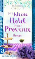 Marion Stieglitz: Das kleine Hotel in der Provence ★★★★