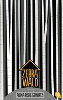 Adina Rishe Gewirtz: Zebrawald ★★★★