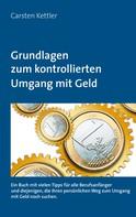 Carsten Kettler: Grundlagen zum kontrollierten Umgang mit Geld ★★★