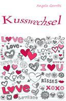 Angela Gerrits: Kusswechsel