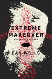 Extreme Makeover - A Novel