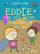 Viveca Lärn: Eddie und die beste Freundin der Welt