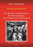 Peter Schneider: Die drei Geschichten: »Am Rande von Bethlehem«, »Der Rattenfänger« und »Die Chinesische Nachtigall« sind aus dem Spielprogramm des Marionetten-Theaters »Wieslocher Puppenstube«