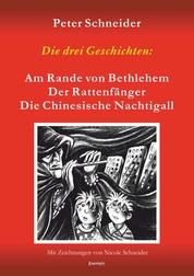 Die drei Geschichten: »Am Rande von Bethlehem«, »Der Rattenfänger« und »Die Chinesische Nachtigall« sind aus dem Spielprogramm des Marionetten-Theaters »Wieslocher Puppenstube« - Mit Zeichnungen von Nicole Schneider