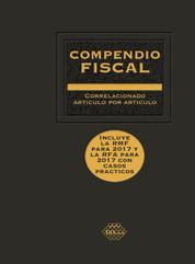 Compendio Fiscal 2017 - Correlacionado artículo por artículo