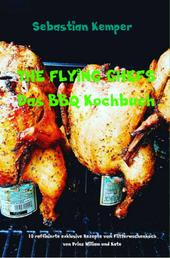 THE FLYING CHEFS Das BBQ Kochbuch - 10 raffinierte exklusive Rezepte vom Flitterwochenkoch von Prinz William und Kate