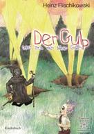 Heinz Flischikowski: Der Gulp ★★★★