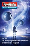 Ernst Vlcek: Planetenroman 69 + 70: Der Untergang des Solaren Imperiums / Drei Stufen zur Ewigkeit ★★★