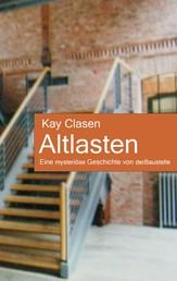 Altlasten - Eine mysteriöse Geschichte von der Baustelle