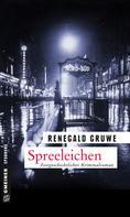 Renegald Gruwe: Spreeleichen ★★★